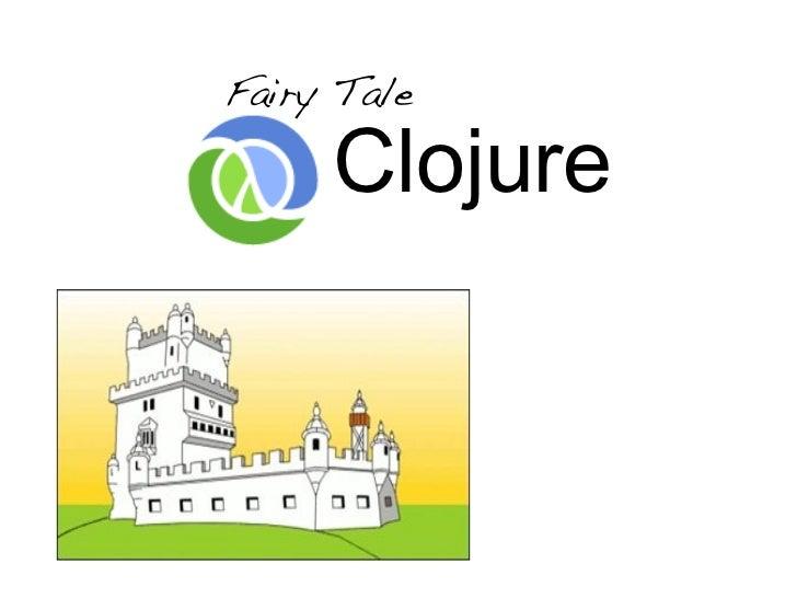 Fairy Tale     Clojure
