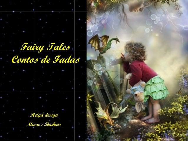 Fairy Tales Contos de Fadas Helga design Music : Brahms
