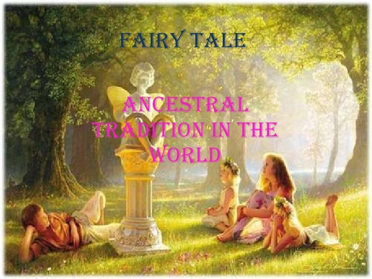 Fairy tale  Ancestral Tradition in the World