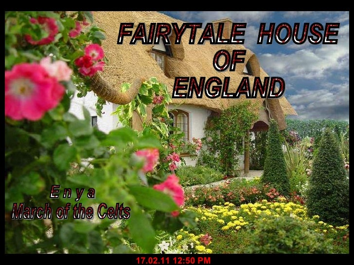 FAIRYTALE  HOUSE OF ENGLAND E n y a March of the Celts 17.02.11   12:50 PM