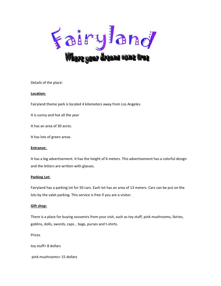 Details of the place:  Location:  Fairyland theme park is located 4 kilometers away from Los Angeles.  It is sunny and hot...
