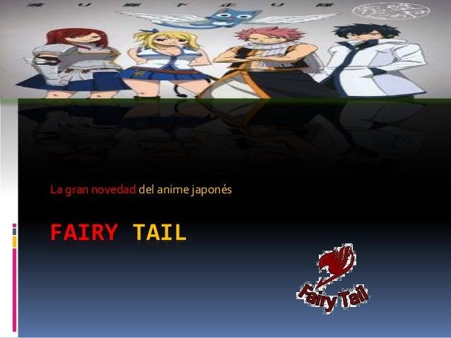 FAIRY TAIL La gran novedad del anime japonés