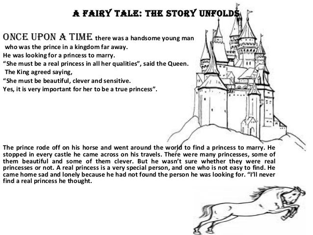 A FAIRY TALE: THE STORY UNFOLDS ONcE UpON A TImE there was a handsome young man who was the prince in a kingdom far away. ...