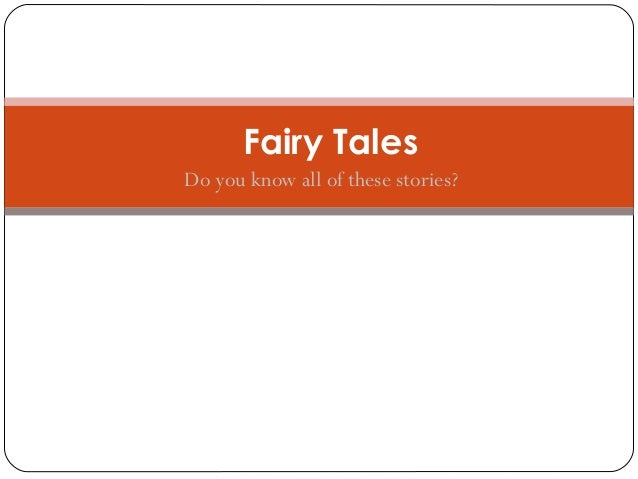 Fairy Tales Do you know all of these stories?