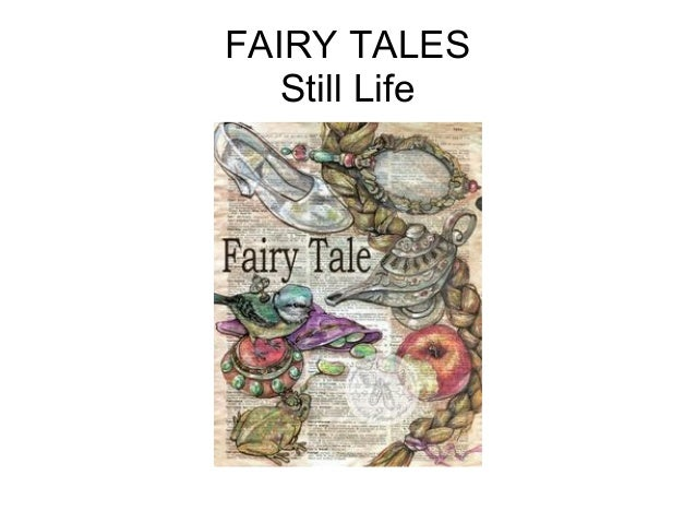 FAIRY TALES Still Life