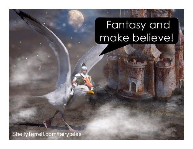 Fantasy and make believe! ShellyTerrell.com/fairytales