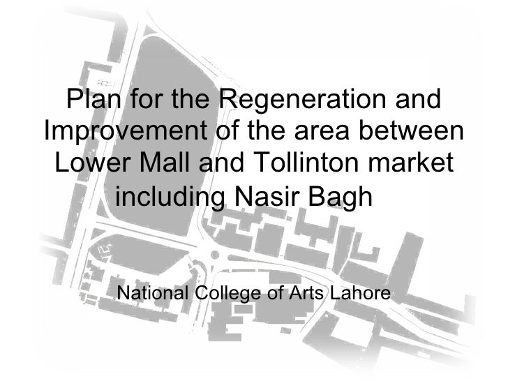 Plan for the Regeneration and Improvement of the area between Lower Mall and Tollinton market including Nasir Bagh   Natio...