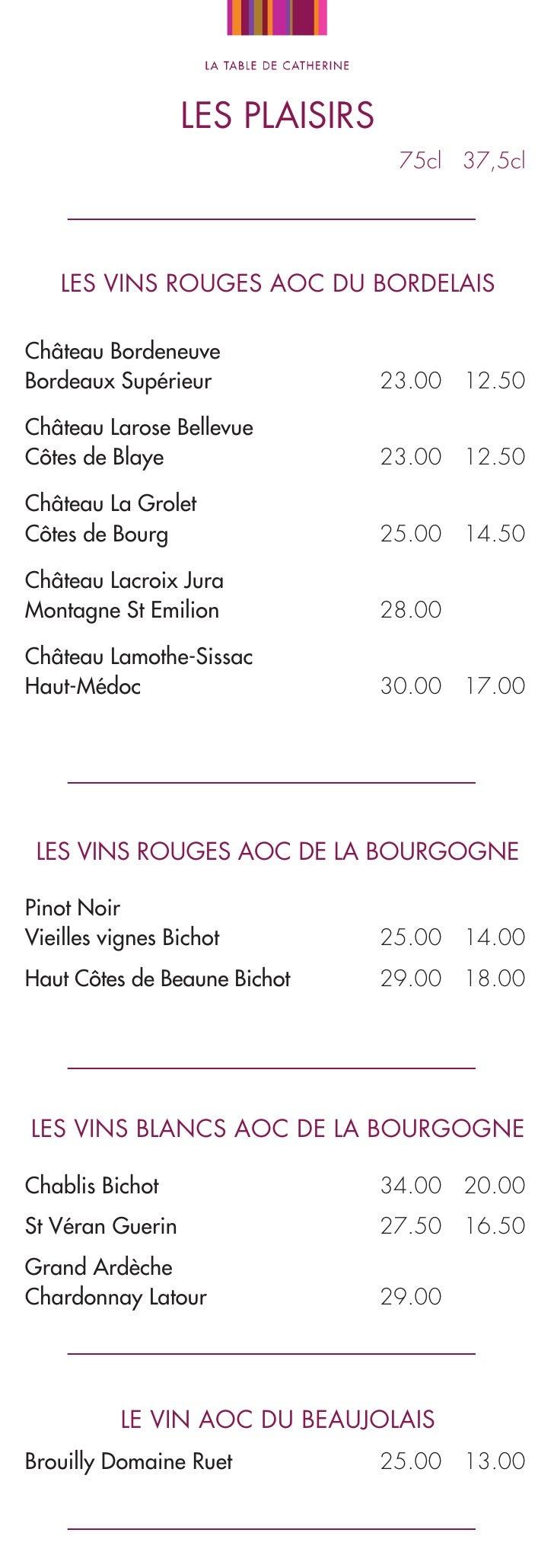LES PLAISIRS                                  75cl 37,5cl    LES VINS ROUGES AOC DU BORDELAISChâteau BordeneuveBordeaux Su...