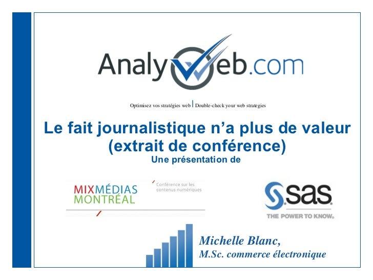 |           Optimisez vos stratégies web Double-check your web strategiesLe fait journalistique n'a plus de valeur        ...