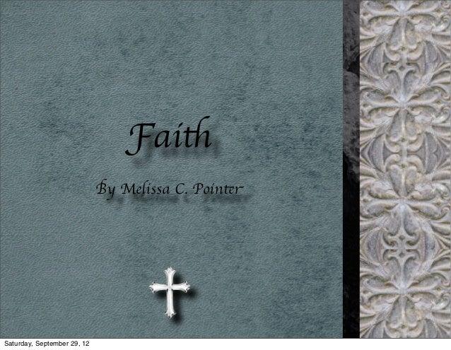 Faith                             By Melissa C. PointerSaturday, September 29, 12