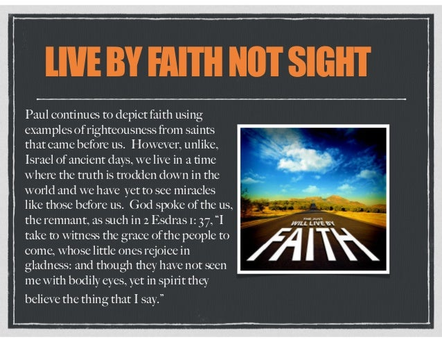LIVEBYFAITHNOTSIGHT Paul continues to depict faith using examples of righteousness from saints that came before us. Howeve...