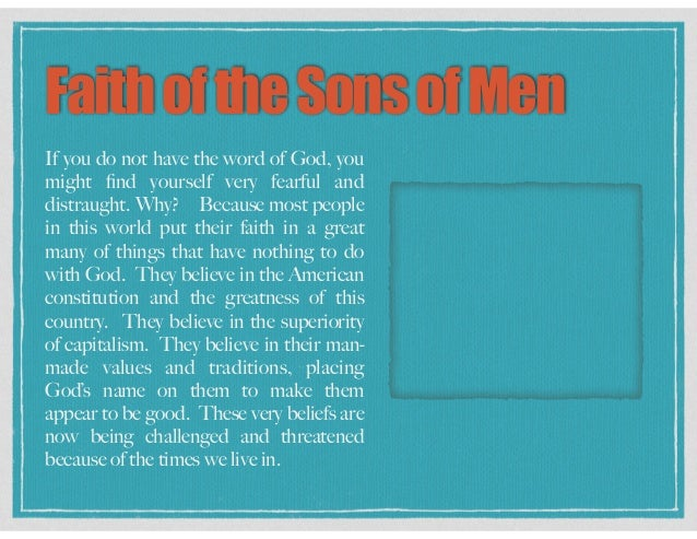 FaithoftheSonsofMen If you do not have the word of God, you might find yourself very fearful and distraught. Why? Because m...