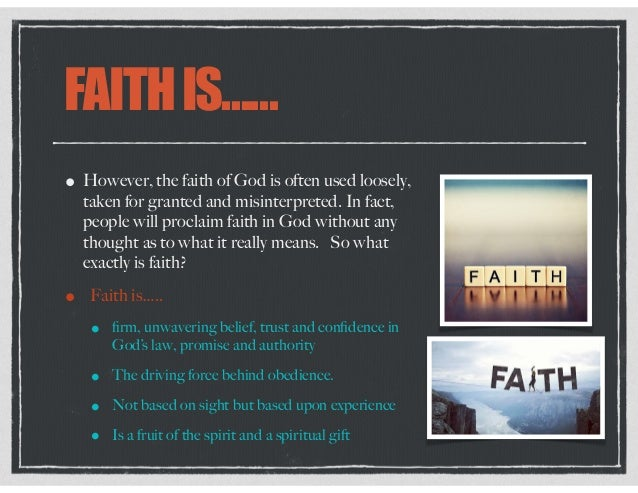 FAITHIS…… • However, the faith of God is often used loosely, taken for granted and misinterpreted. In fact, people will pr...