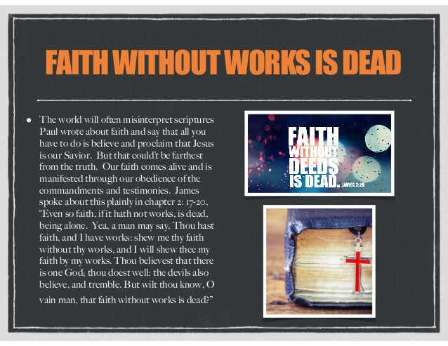 FAITHWITHOUTWORKSISDEAD • The world will often misinterpret scriptures Paul wrote about faith and say that all you have to...