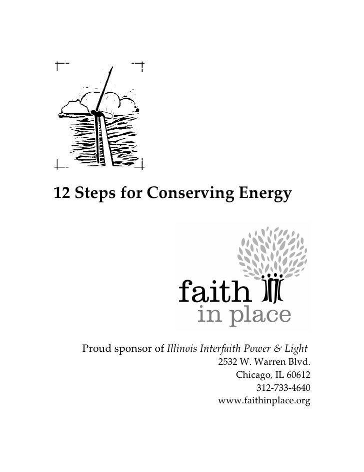 12 Steps for Conserving Energy   Proud sponsor of Illinois Interfaith Power & Light                                 2532 W...