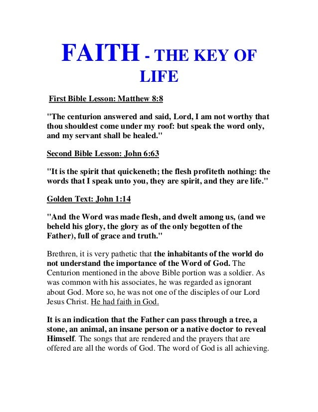 "FAITH - THE KEY OF LIFE First Bible Lesson: Matthew 8:8 ""The centurion answered and said, Lord, I am not worthy that thou ..."