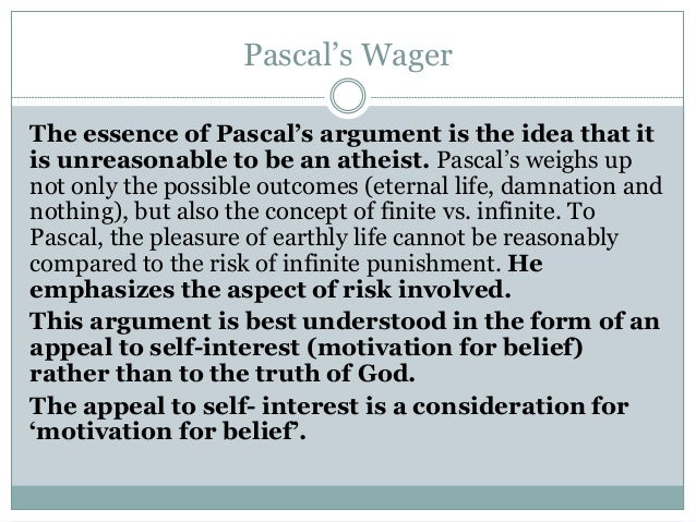 believing in god a critical view on pascals wager His wager theory is not an actual proof of god's  below is another way to view this wager for those who  this mission is so critical that the lives.