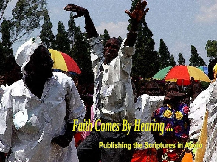 Faith Comes By Hearing ...  Publishing the Scriptures in Audio