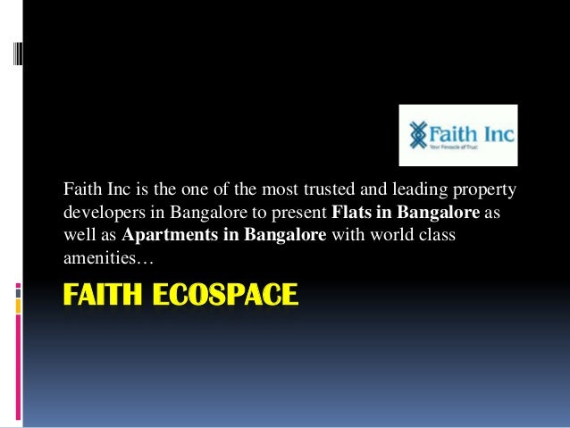 Faith Inc is the one of the most trusted and leading property developers in Bangalore to present Flats in Bangalore as wel...