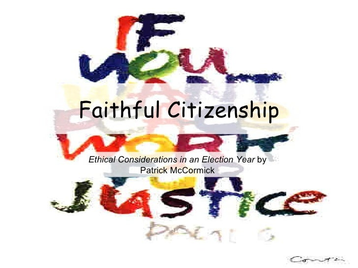 Faithful Citizenship Ethical Considerations in an Election Year  by Patrick McCormick