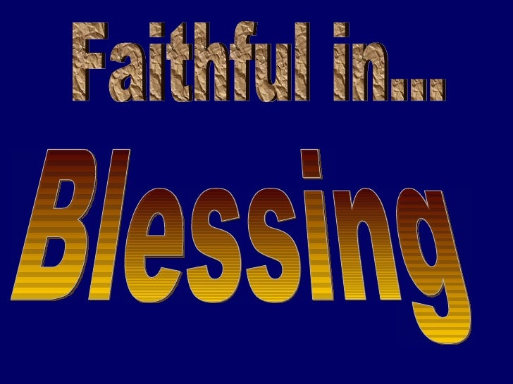 Faithful in... Blessing