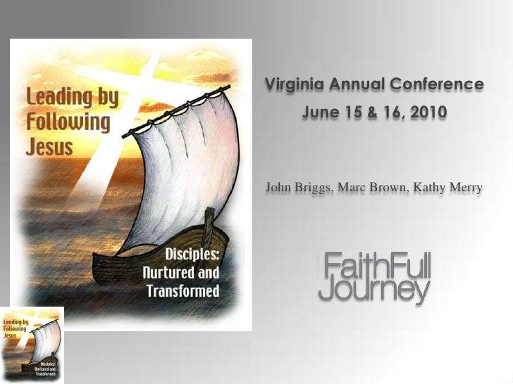 Virginia Annual Conference<br />June 15 & 16, 2010<br />John Briggs, Marc Brown, Kathy Merry<br />