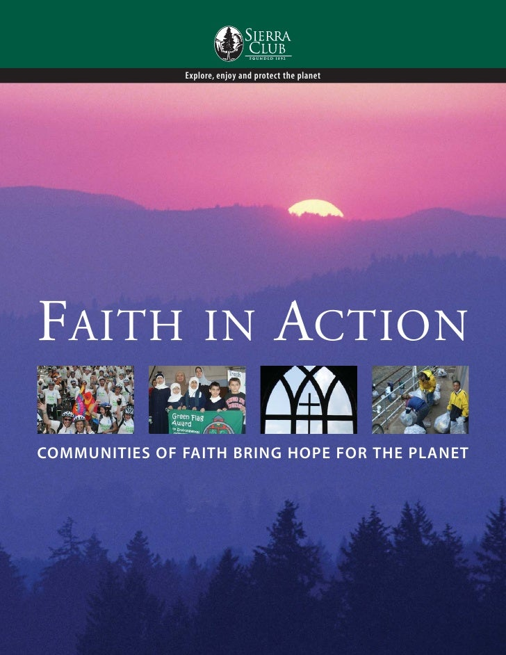 Explore, enjoy and protect the planetFAITH               IN                 ACTIONCOMMUNITIES OF FAITH BRING HOPE FOR THE ...