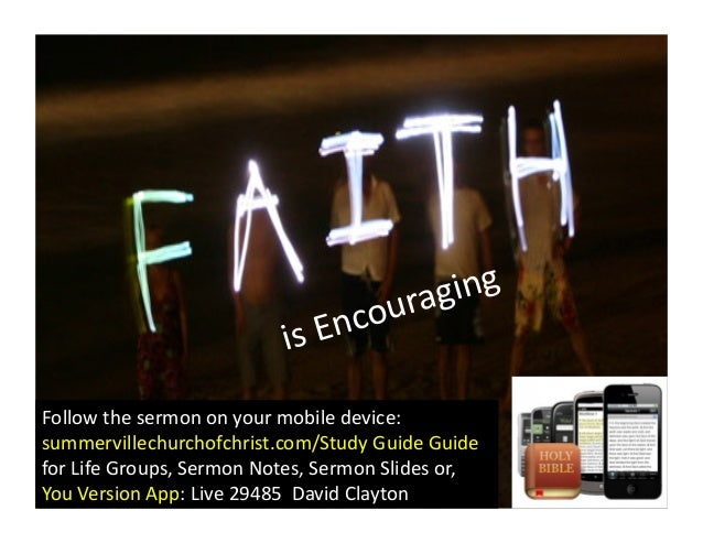 is	   Encouraging	    Follow	   the	   sermon	   on	   your	   mobile	   device:	    summervillechurchofchrist.com/Study	 ...