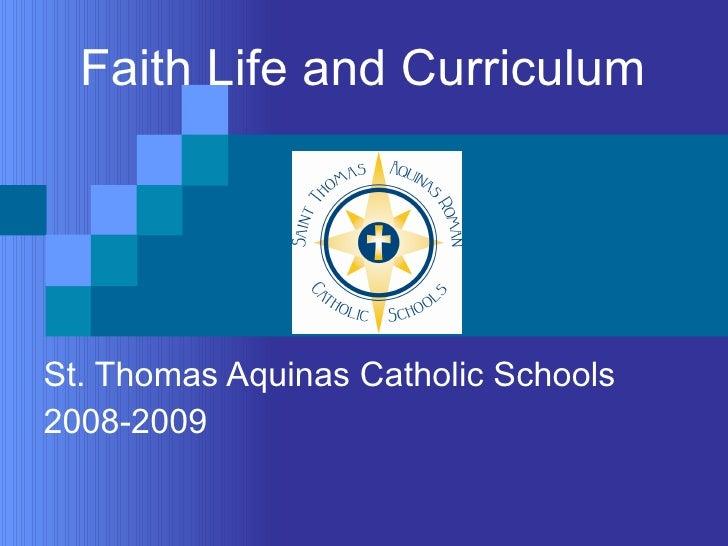 Faith Life and Curriculum St. Thomas Aquinas Catholic Schools 2008-2009