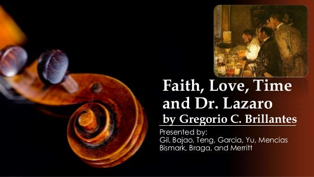 who are the character of faith love time and dr lazaro