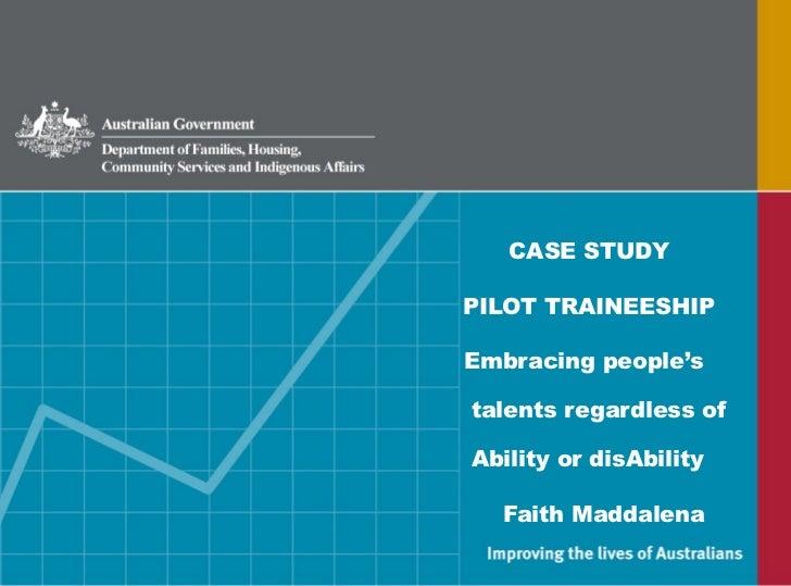 CASE STUDYPILOT TRAINEESHIPEmbracing people'stalents regardless ofAbility or disAbility  Faith Maddalena