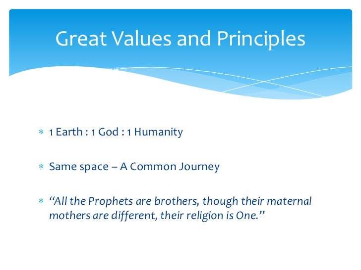 """1 Earth : 1 God : 1 Humanity<br />Same space – A Common Journey<br />""""All the Prophets are brothers, though their maternal..."""