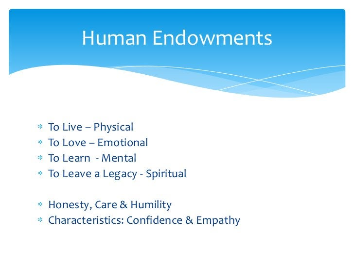 To Live – Physical <br />To Love – Emotional<br />To Learn  - Mental<br />To Leave a Legacy - Spiritual<br />Honesty, Care...