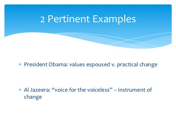 """President Obama: values espoused v. practical change<br />Al Jazeera: """"voice for the voiceless"""" – instrument of change<br ..."""