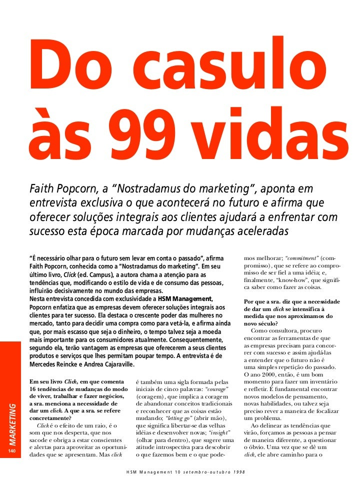 """Do casulo            às 99 vidas            Faith Popcorn, a """"Nostradamus do marketing"""", aponta em            entrevista e..."""