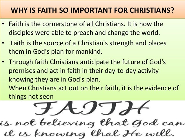 Three Reasons Why Faith Is Important In The Christian Life