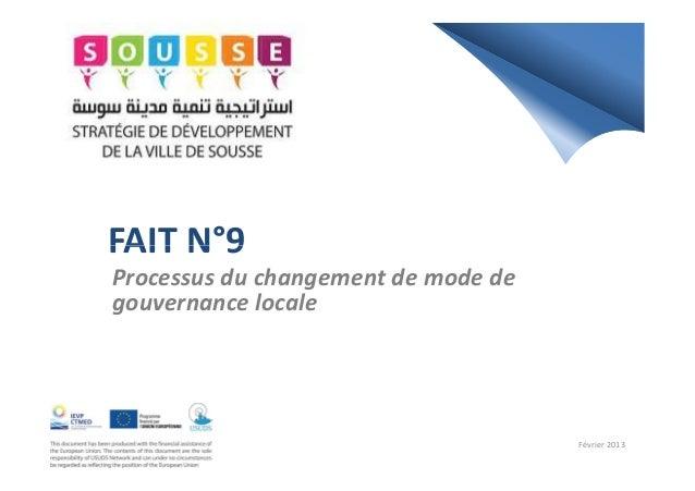 FAIT N°9FAIT N°9Processus du changement de mode degouvernance localeFévrier 2013