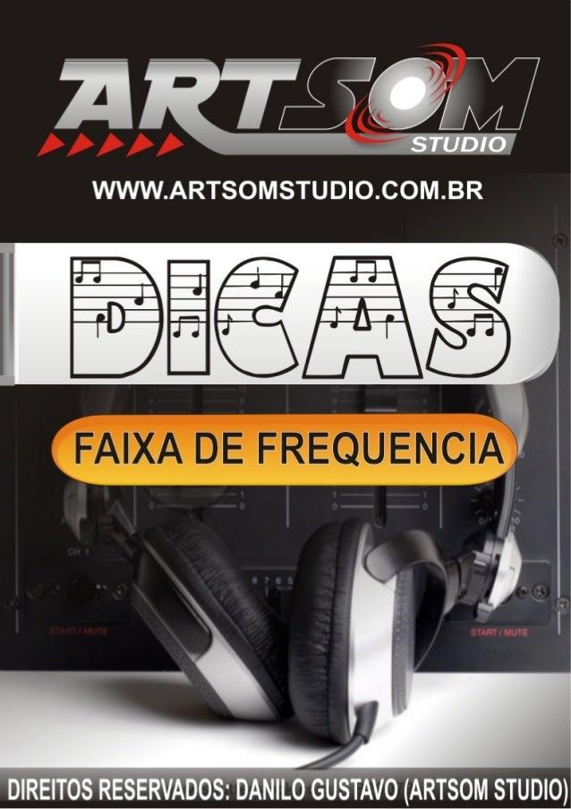 1 Estúdio de Gravação - Mixagem e Masterização  www.artsomstudio.com.br 19 3935 2276 - 19 9732 4562