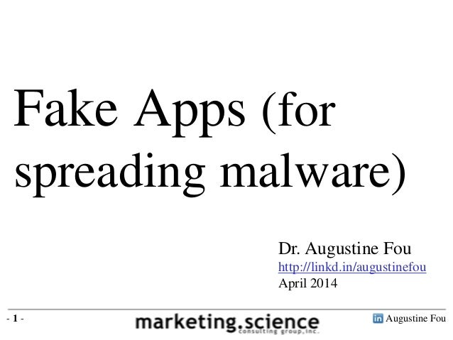 Augustine Fou- 1 - Fake Apps (for spreading malware) Dr. Augustine Fou http://linkd.in/augustinefou April 2014