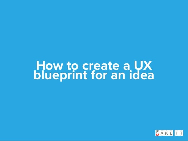 Fake it make it how to make an app prototype in 3 hours 7 how to create a ux blueprint for an malvernweather Images