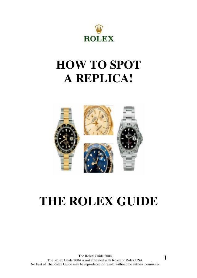 HOW TO SPOT                 A REPLICA!     THE ROLEX GUIDE                              The Rolex Guide 2004.           Th...