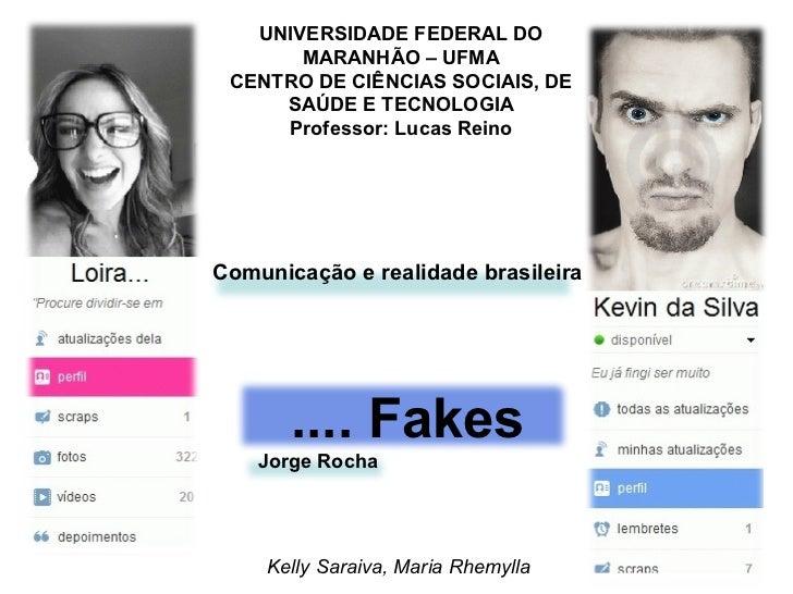 Kelly Saraiva, Maria Rhemylla UNIVERSIDADE FEDERAL DO MARANHÃO – UFMA CENTRO DE CIÊNCIAS SOCIAIS, DE SAÚDE E TECNOLOGIA Pr...