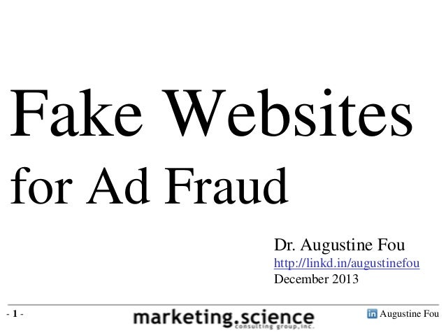 Fake Websites for Ad Fraud Dr. Augustine Fou http://linkd.in/augustinefou December 2013 -1-  Augustine Fou