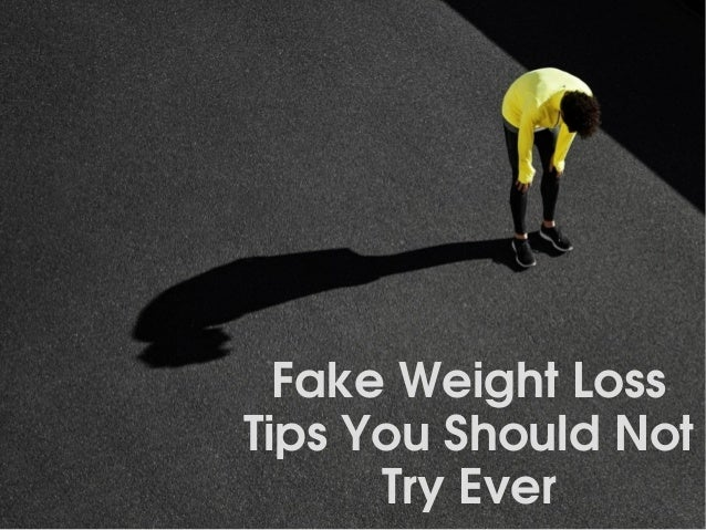 FakeWeightLoss TipsYouShouldNot TryEver