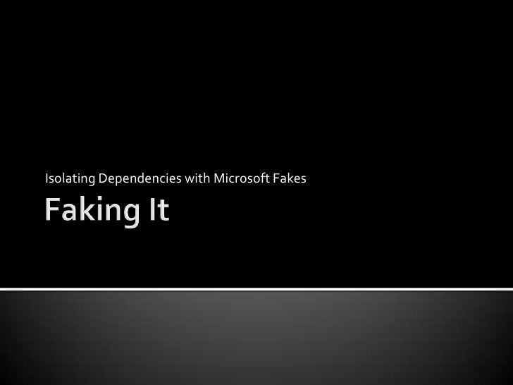 Isolating Dependencies with Microsoft Fakes