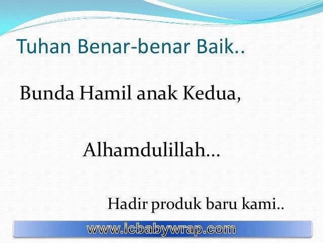 Tuhan Benar-benar Baik.. Bunda Hamil anak Kedua, Alhamdulillah... Hadir produk baru kami..