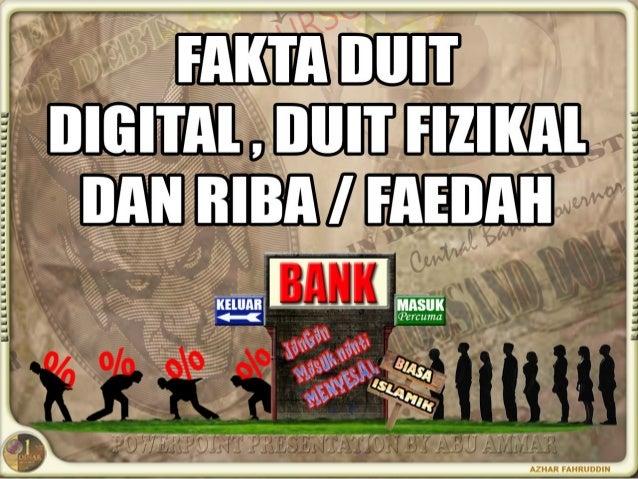 Fakta Tentang Bank, Duit Digital dan RIBA