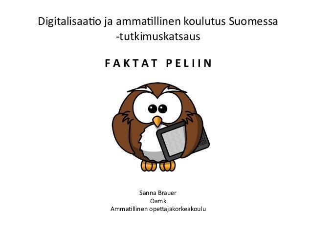 Digitalisaa(ojaamma(llinenkoulutusSuomessa -tutkimuskatsaus SannaBrauer Oamk Amma(llinenope8ajakorkeakoulu FA...