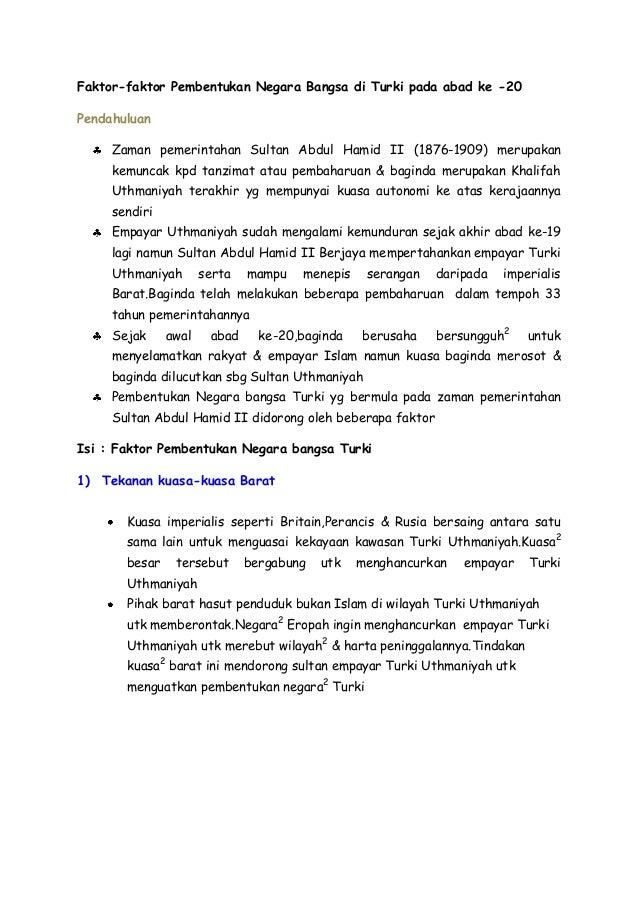 Faktor-faktor Pembentukan Negara Bangsa di Turki pada abad ke -20 Pendahuluan Zaman pemerintahan Sultan Abdul Hamid II (18...