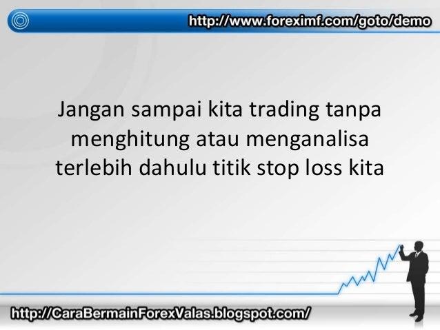 Cara trading forex tanpa loss